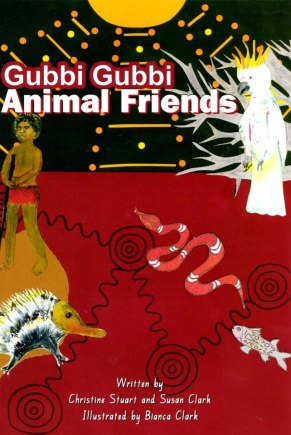 Gubbi Gubbi Animal Friends by Christine Stuart